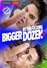 Bigger By The Fucking Dozen 2 DOWNLOAD