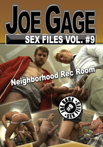Joe Gage Sex Files vol. #9 Neighborhood Rec Room DOWNLOAD